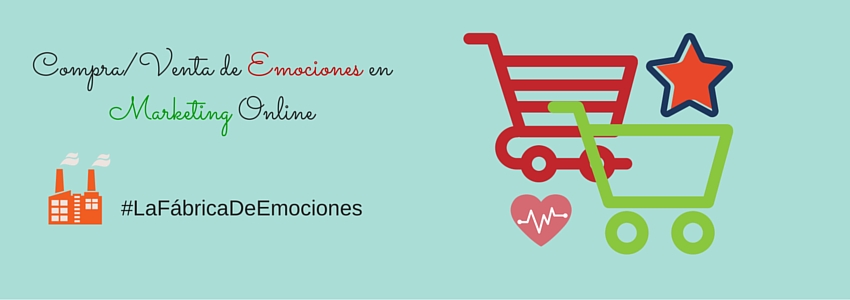 CompraVenta de Emociones marketing emocional