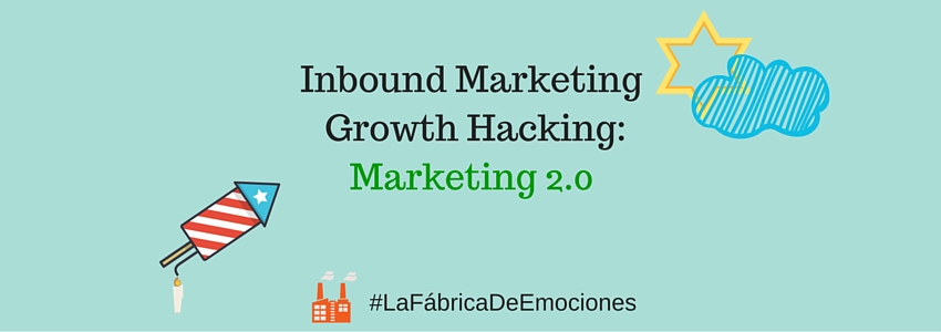 Inbound Marketing - Growth Hacking: Marketing 2.0